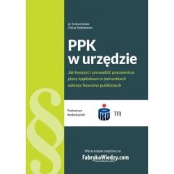 PPK w urzędzie. Jak tworzyć i prowadzić pracownicze plany kapitałowe w jednostkach sektora finansów
