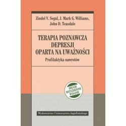 Terapia poznawcza depresji oparta na uważności Profilaktyka nawrotów. Drugie, rozszerzone wydanie.