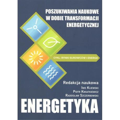 Energetyka Poszukiwania naukowe w dobie transformacji energetycznej
