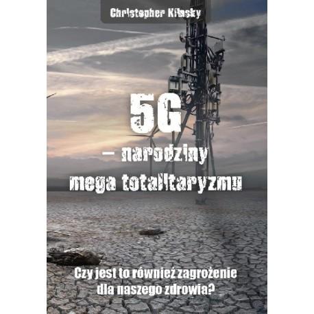 5G – narodziny mega totalitaryzmu. Czy jest to również zagrożenie dla naszego zdrowia?
