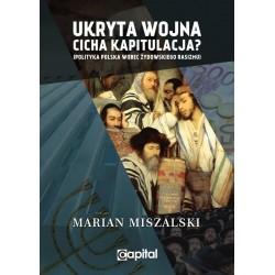 Ukryta wojna — cicha kapitulacja. Polityka Polska wobec żydowskiego rasizmu