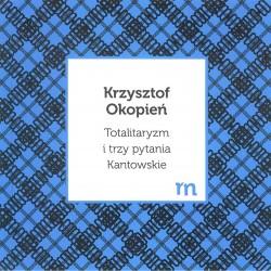 Totalitaryzm i trzy pytania Kantowskie