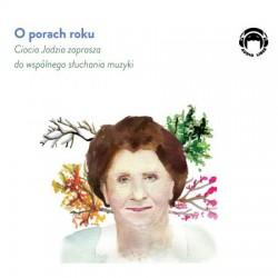 O porach roku. Ciocia Jadzia zaprasza do wspólnego słuchania muzyki. Audiobook