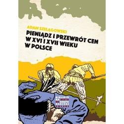Pieniądz i przewrót cen w Polsce XVI i XVII wieku