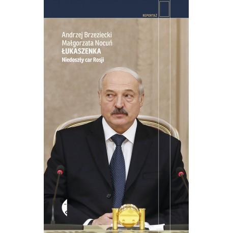 Łukaszenka Niedoszły car Rosji