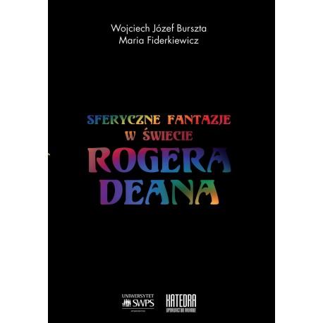 Sferyczne fantazje W świecie Rogera Deana