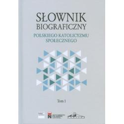 Słownik biograficzny polskiego katolicyzmu społecznego