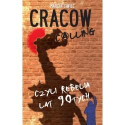 Cracow Calling, czyli rebelia lat 90