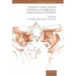 Postawy wobec Żydów wyrażone w narracjach warszawskich seniorów