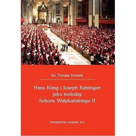 Hans Kung i Joseph Ratzinger jako teolodzy Soboru Watykańskiego II