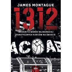 1312 Incognito wśród najbardziej fanatycznych kibiców na świecie