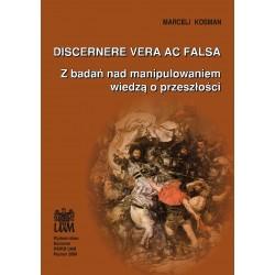 Discerne vera ac falsa Z badań nad manipulowaniem wiedzą o przeszłości