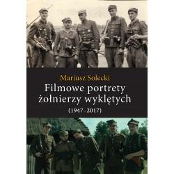 Filmowe portrety żołnierzy wyklętych (1947–2017)
