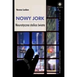 Nowy Jork Neurotyczna stolica świata