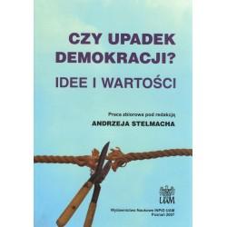 Czy upadek demokracji? Idee i wartości