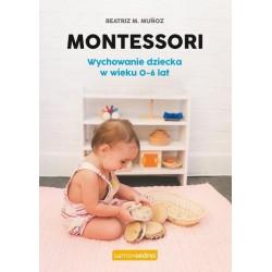 Montessori Wychowanie dziecka w wieku 0-6 lat