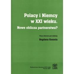 Polacy i Niemcy w XXI wieku. Nowe oblicza partnerstwa