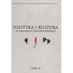 Polityka i kultura w warunkach ponowoczesności t. II