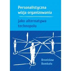 Personalistyczna  wizja organizowania jako alternatywa technopolu