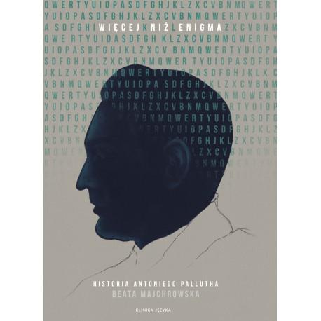 Więcej niż Enigma. Historia Antoniego Pallutha