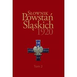 Słownik Powstań Śląskich 1920 Tom 2