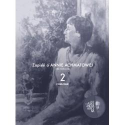 Zapiski o Annie Achmatowej t.2