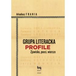 Grupa Literacka PROFILE. Zjawisko, poeci, wiersze