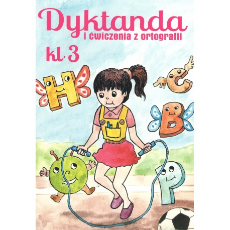 Dyktanda i ćwiczenia z ortografii Klasa 3