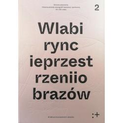 Zmiana ustawienia. Polska scenografia teatralna i społeczna XX i XXI wieku. W labiryncie przestrzeni I obrazów Tom 2