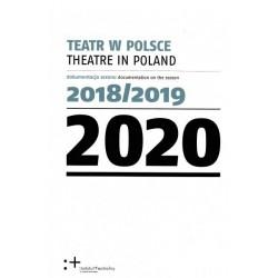 Teatr w Polsce 2020. Dokumentacja sezonu 2018/2019