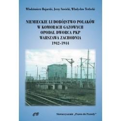 Niemieckie ludobójstwo Polaków w komorach gazowych opodal  Dworca PKP Warszawa Zachodnia 1942-1944
