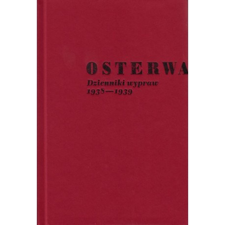 Juliusz Osterwa. Dzienniki wypraw 1938-1939