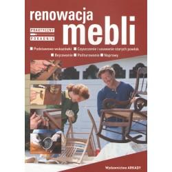 Renowacja mebli. Praktyczny poradnik