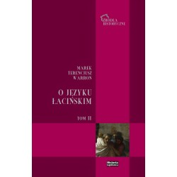 O języku łacińskim. T. 2: Ks. VIII-X. Fragmenty pozostałych ksiąg i innych dzieł gramatycznych