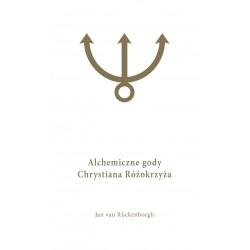 Alchemiczne Gody Chrystiana Różokrzyża Tom 1