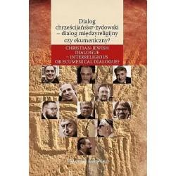 Dialog chrześcijańsko-żydowski - dialog międzyreligijny czy ekumeniczny?