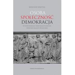 Osoba społeczność demokracja. W poszukiwaniu personalistycznych podstaw władzy społecznej
