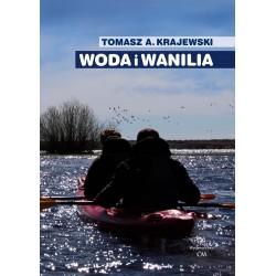 Woda i wanilia. Opowieść o Sekcji Turystyki Wodnej PTK/PTTK we Włocławku i Włocławskim Klubie Wodniaków PTTK