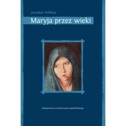 Maryja przez wieki Jej miejsce w historii kultury