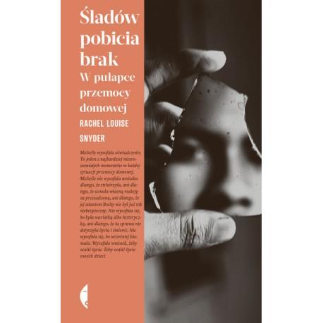 Śladów pobicia brak W pułapce przemocy domowej