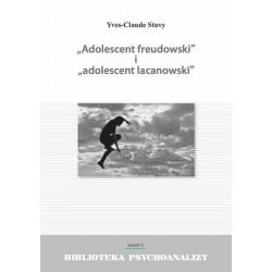Adolescent freudowski i adolescent lacanowski Biblioteka psychoanalizy Zeszyt 3