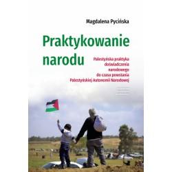 Praktykowanie narodu Palestyńska praktyka doświadczenia narodowego do czasu powstania Palestyńskiej Autonomii Narodowej