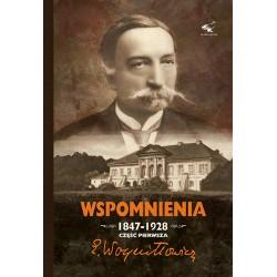 Wspomnienia 1847-1928 Tom 1