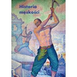 Historia męskości Tom 2 XIX wiek Tryumf męskości