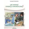 Jak uniknąć operacji chirurgicznej