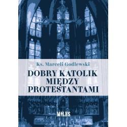 Dobry katolik między protestantami