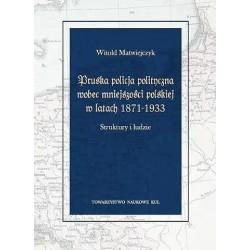Pruska policja polityczna wobec mniejszości polskiej w latach 1871-1933