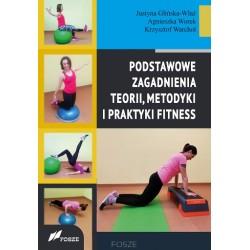 Podstawowe zagadnienia teorii, metodyki i praktyki fitness