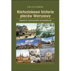 Nietuzinkowe historie placów Warszawy
