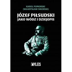 Józef Piłsudski jako wódz i dziejopis